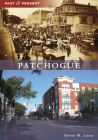 Patchogue (Past and Present) Cover Image