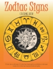 Zodiac Signs Coloring Book: 12 Zodiac Signs on white paper & 12 Zodiac signs showing night sky constellations on black paper. Includes a list of Z Cover Image