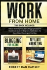 Work from Home: This Book Includes: Affiliate Marketing from Home, Blogging for Income. The Ultimate Guide for Beginners That Explains Cover Image