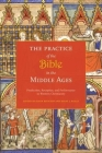 The Practice of the Bible in the Middle Ages: Production, Reception, and Performance in Western Christianity Cover Image