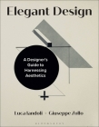 Elegant Design: A Designer's Guide to Harnessing Aesthetics Cover Image