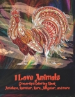 I Love Animals - Grown-Ups Coloring Book - Antelope, Hamster, Hare, Alligator, and more Cover Image