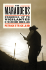 The Marauders: Conspiracy Theories, Militias, and Violence on the U.S. Border Cover Image