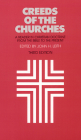 Creeds of the Churches, Third Edition: A Reader in Christian Doctrine from the Bible to the Present Cover Image