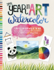 Your Year in Art: Watercolor: A project for every week of the year to inspire creative exploration in watercolor painting Cover Image
