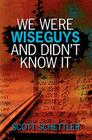 We Were Wise Guys and Didn't Know It Cover Image