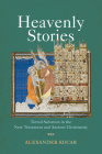 Heavenly Stories: Tiered Salvation in the New Testament and Ancient Christianity (Divinations: Rereading Late Ancient Religion) Cover Image