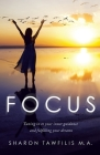 Focus: Tuning in to Your Inner Guidance and Fulfilling Your Dreams Cover Image