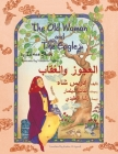 The Old Woman and the Eagle: English-Arabic Edition (Hoopoe Teaching-Stories) Cover Image