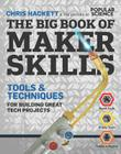 The Big Book of Maker Skills (Popular Science): Tools & Techniques for Building Great Tech Projects Cover Image