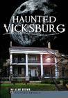 Haunted Vicksburg Cover Image