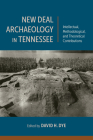 New Deal Archaeology in Tennessee: Intellectual, Methodological, and Theoretical Contributions Cover Image