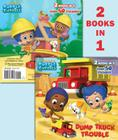 Dump Truck Trouble/Let's Build a Doghouse! (Bubble Guppies) (Pictureback(R)) Cover Image
