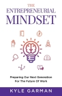 The Entrepreneurial Mindset: Preparing Our Next Generation For The Future of Work Cover Image
