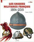 Les Casques Militaires Francais: 1864-2015 (Military Guide #9) Cover Image