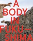 A Body in Fukushima Cover Image