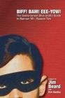 BIFF! BAM! EEE-YOW! The Subterranean Blue Grotto Guide to Batman '66 - Season Two Cover Image