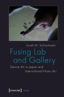 Fusing Lab and Gallery: Device Art in Japan and International Nano Art (Image) Cover Image