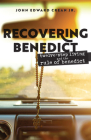 Recovering Benedict: Twelve-Step Living and the Rule of Benedict Cover Image