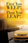 First You Weep! Then You Leap!: How One Woman Coped with Cancer with an Integrated Approach Cover Image