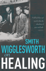 Smith Wigglesworth on Healing Cover Image