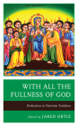 With All the Fullness of God: Deification in Christian Tradition Cover Image
