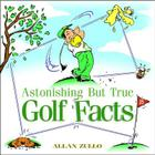 Astonishing But True Golf Facts Cover Image