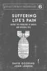 Suffering Life's Pain: Facing the Problems of Moral and Natural Evil Cover Image