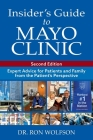 Insider's Guide to Mayo Clinic: Expert Advice for Patients and Family from the Patient's Perspective Cover Image