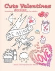 Cute Valentines doodles valentines day coloring books for adults: Doodle coloring books for adults Cover Image