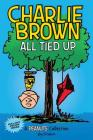 Charlie Brown: All Tied Up (PEANUTS AMP Series Book 13): A PEANUTS Collection (Peanuts Kids #13) Cover Image