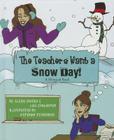 The Teachers Want a Snow Day!/Los Profesores Querian Un Dia de Cierre Por Nieve Cover Image