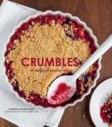 Crumbles: Over 35 Sweet & Savoury Recipes Cover Image