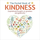 The Pocket Book of Kindness: Inspirational Thoughts on Goodness and Generosity Cover Image