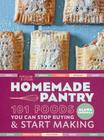 The Homemade Pantry: 101 Foods You Can Stop Buying and Start Making: A Cookbook Cover Image