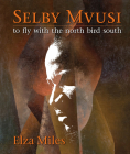 Selby Mvusi: To fly with the North Bird South (Book and CD) (Biography) Cover Image
