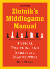 Zlotnik's Middlegame Manual: Typical Structures and Strategic Manoeuvres Cover Image