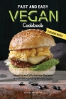 Fast and Easy Vegan Cookbook: Healthy and Wholesome Recipes Breakfast, Lunch & Dinner Meals Cover Image