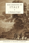 Excursions in Italy (Addison's Travel Library) Cover Image