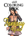 Adult Coloring Book - Fantasy Girls: 18+ Cover Image