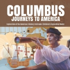 Columbus Journeys to America - Exploration of the Americas - History 3rd Grade - Children's Exploration Books Cover Image