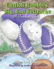 Chukfi Rabbit's Big, Bad Bellyache: A Trickster Tale Cover Image