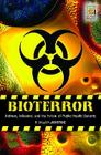 Bioterror: Anthrax, Influenza, and the Future of Public Health Security (Praeger Security International) Cover Image