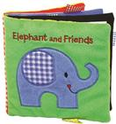 Elephant and Friends: A Soft and Fuzzy Book for Baby (Happy Colors) Cover Image