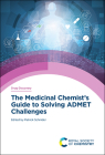 The Medicinal Chemist's Guide to Solving Admet Challenges Cover Image