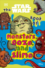 The Star Wars Book of Monsters, Ooze and Slime: (Library Edition) Cover Image