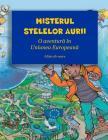 Misterul Stelelor Aurii: O Aventura in Uniunea Europeana (Editia Alb-Negru) Cover Image