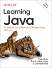 Learning Java: An Introduction to Real-World Programming with Java Cover Image