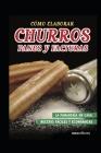 Cómo Elaborar Churros, Panes Y Facturas: la panadería en casa Cover Image