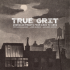 True Grit: American Prints from 1900 to 1950 Cover Image